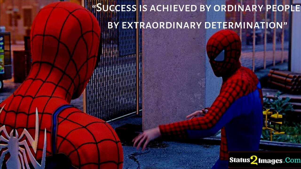 Success is achieved by ordinary people by extraordinary determination-Motivational Quotes