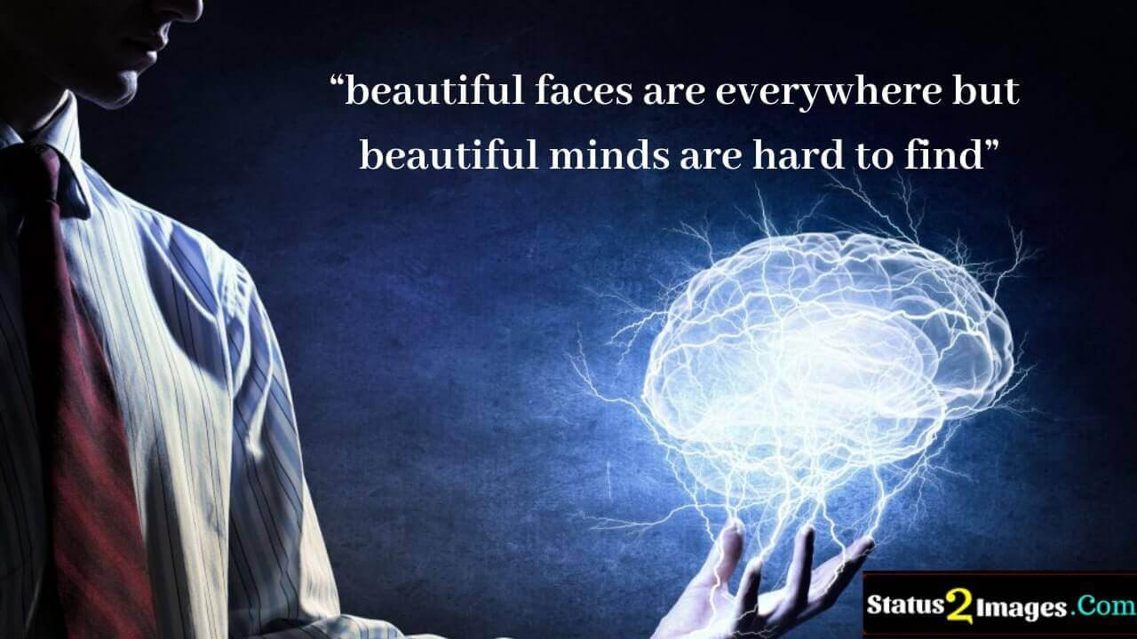 beautiful faces are everywhere but beautiful minds are hard to find - Life Quotes