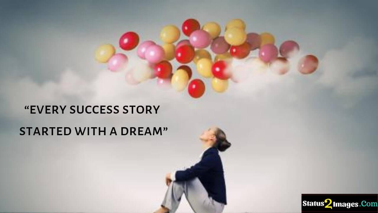 every success story started with a dream - Motivational Quotes