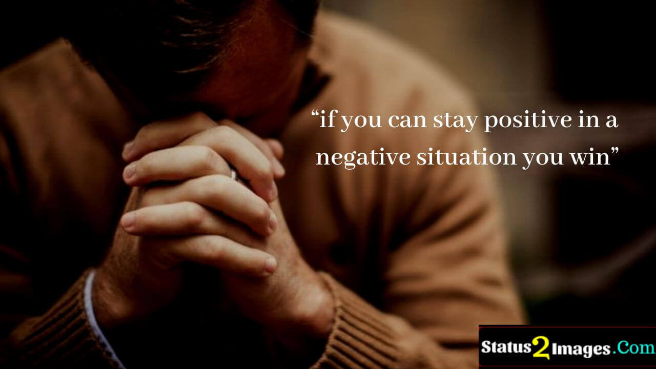 if you can stay positive in a negative situation you win -Positive Quotes