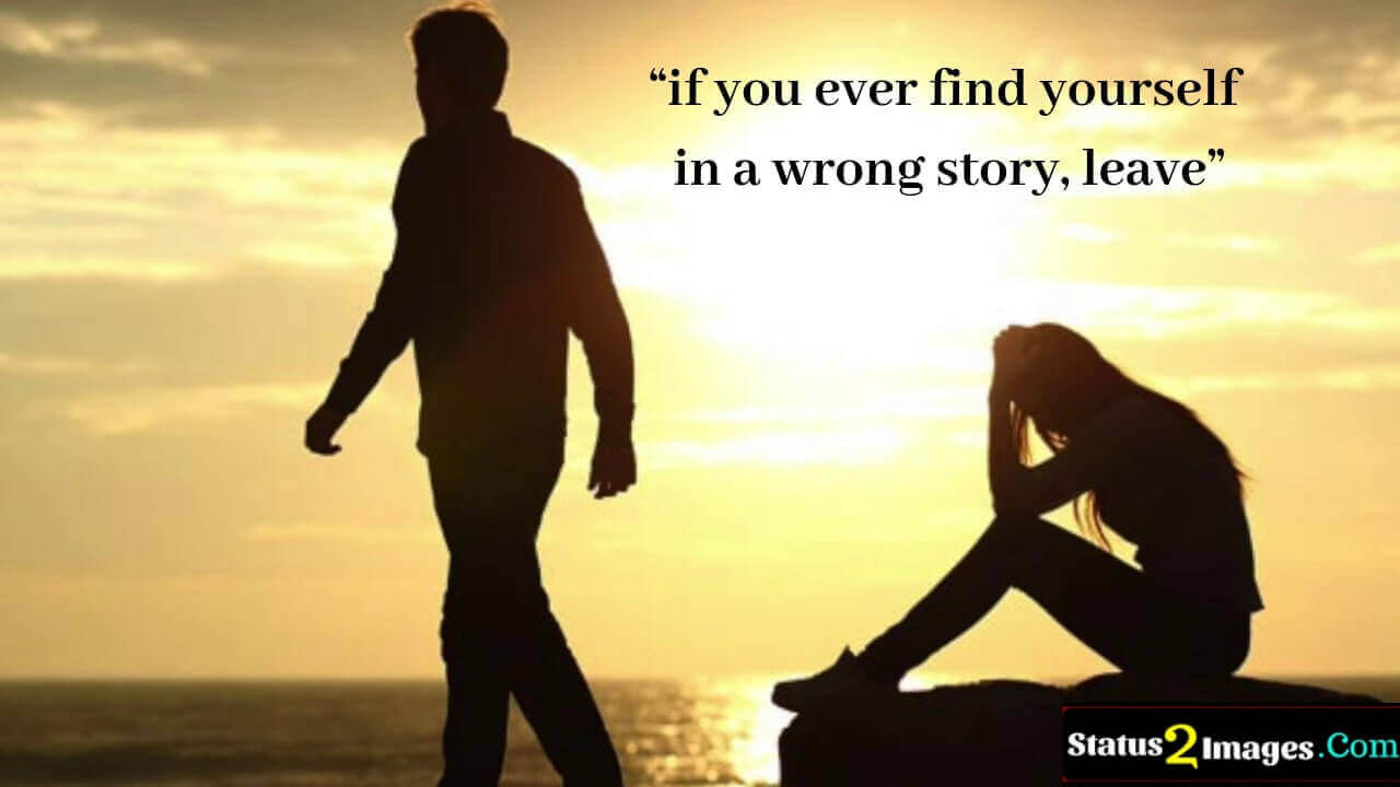 if you ever find yourself in a wrong story, leave - Life Quotes