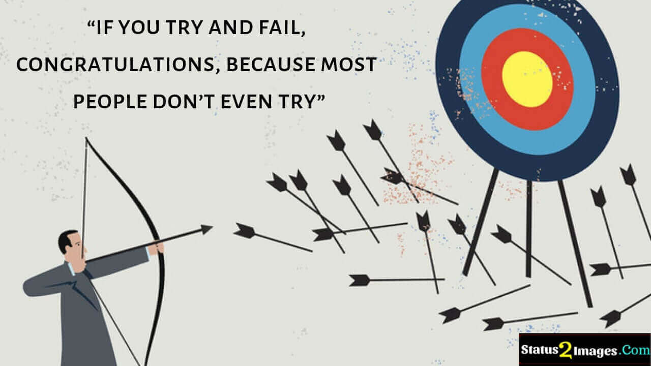 if you try and fail, congratulations, because most people don't even try- Motivational Quotes