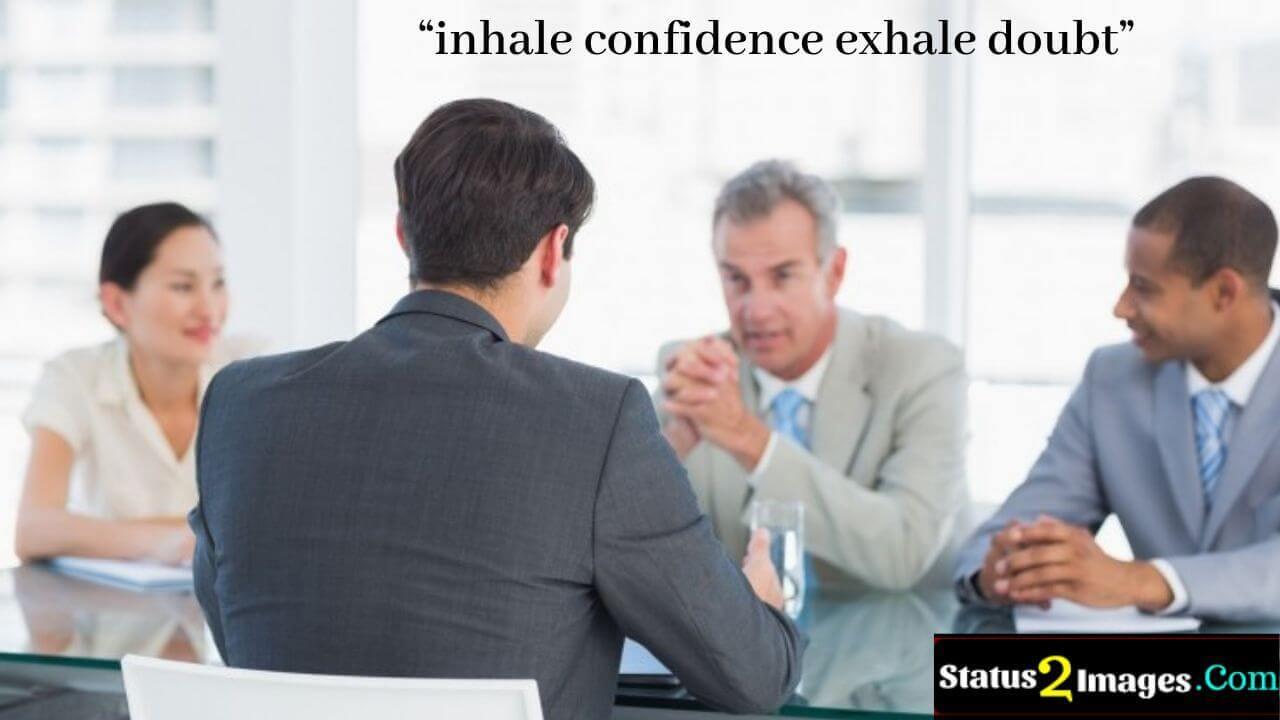 inhale confidence exhale doubt -Positive Quotes