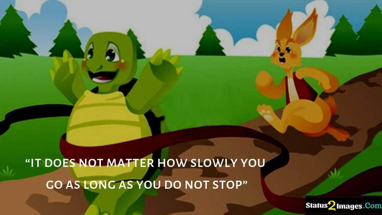 it does not matter how slowly you go as long as you do not stop -Motivational Quotes
