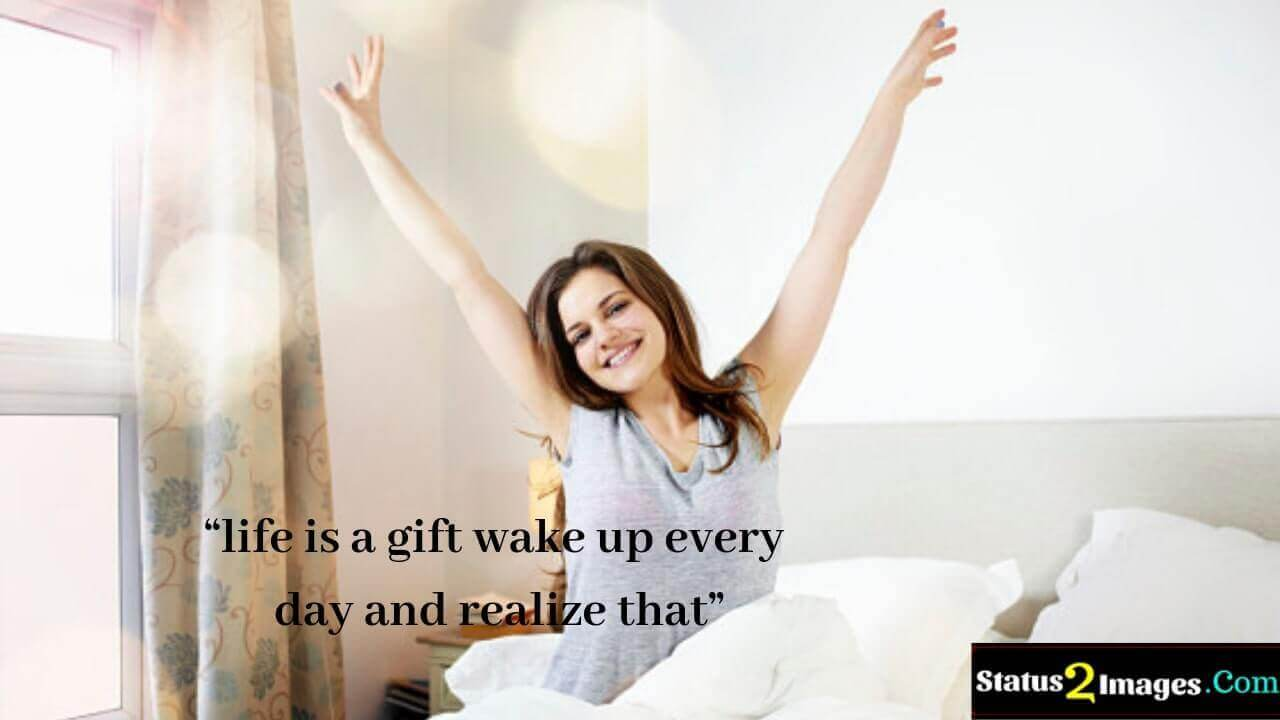 life is a gift wake up every day and realize that- Life Quotes