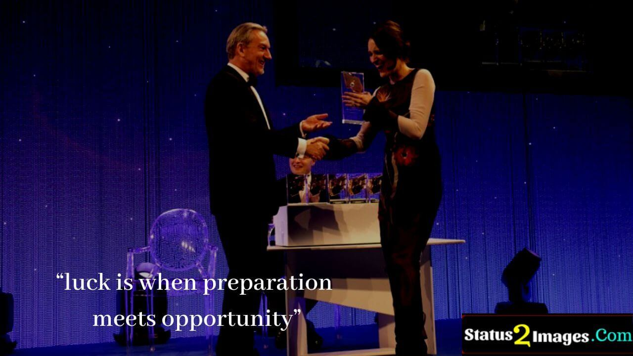 https://status2images.com/wp-content/uploads/2019/01/luck-is-when-preparation-meets-opportunity.jpg -Positive Quotes