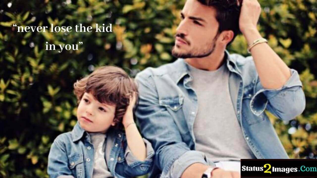 never lose the kid in you - Life Quotes
