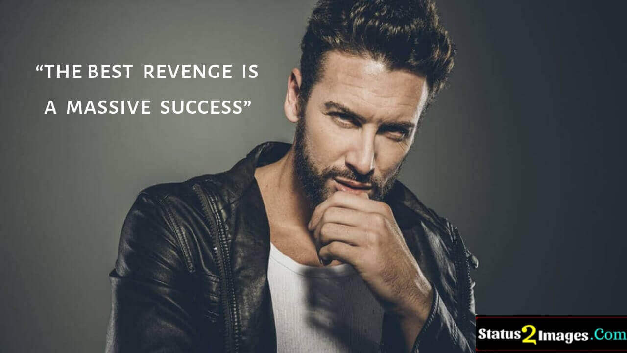 the best revenge is a massive success -Motivational Quotes